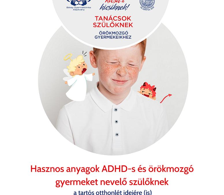 Hasznos anyagok ADHD-s és örökmozgó gyermekek nevelő szülőknek a tartós otthonlét idejére