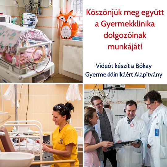 Köszönjük meg együtt a Gyermekklinika dolgozóinak munkáját!